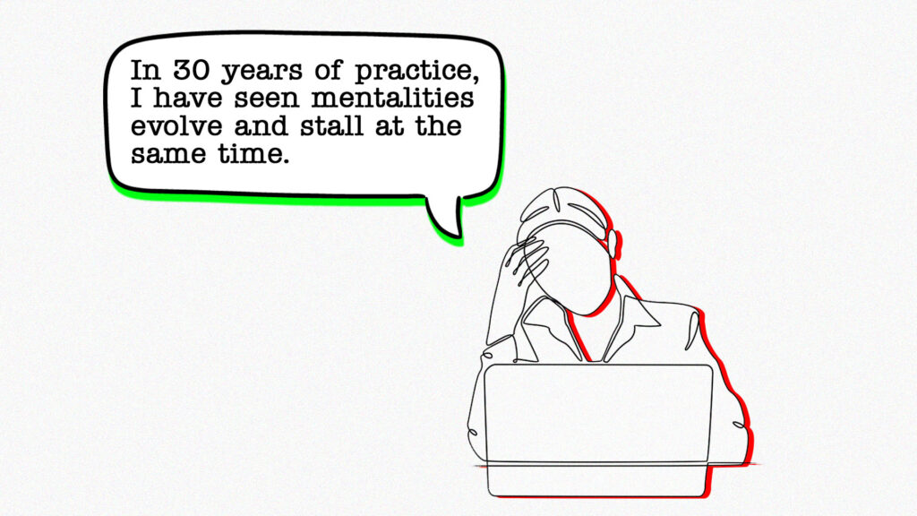 """Line art of woman sitting in front of a laptop with speech bubble reading: """"In 30 years of practice, I have seen mentalities evolve and stall at the same time."""""""